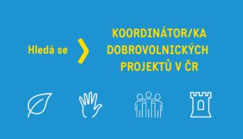 Hledáme KOORDINÁTORA/KU MEZINÁRODNÍCH DOBROVOLNICKÝCH PROJEKTŮ V ČR
